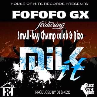 Fofofo GX Ft Bizo,Small Kay,Champ Celeb x AC-Milkit.