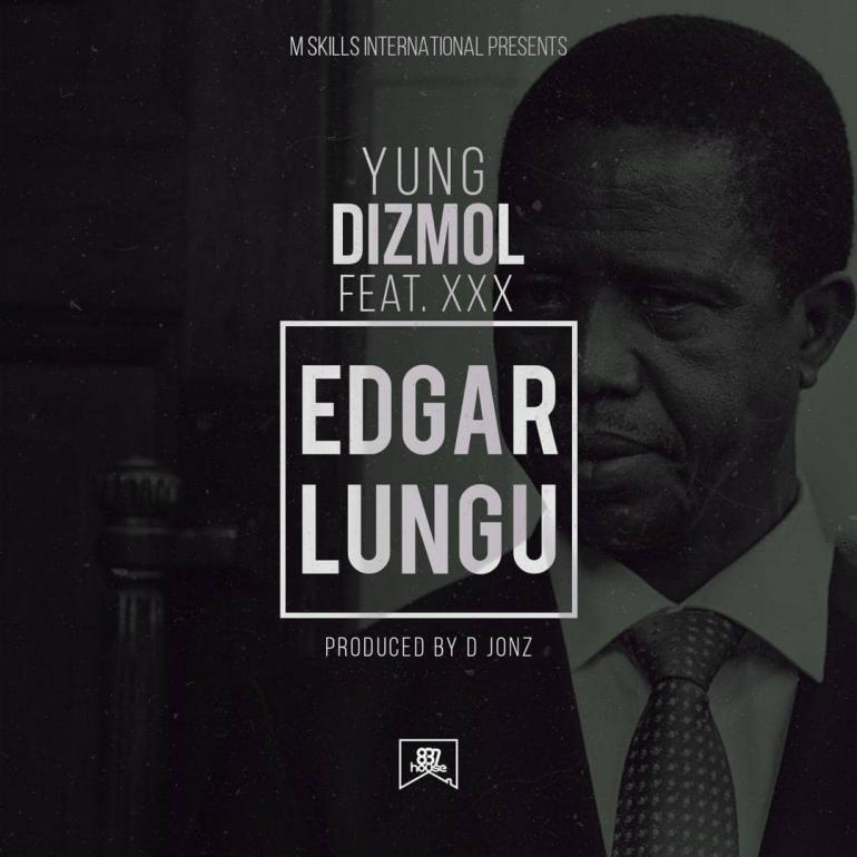 Yung Dizmo Ft Alpha Romeo-Edgar Lungu.