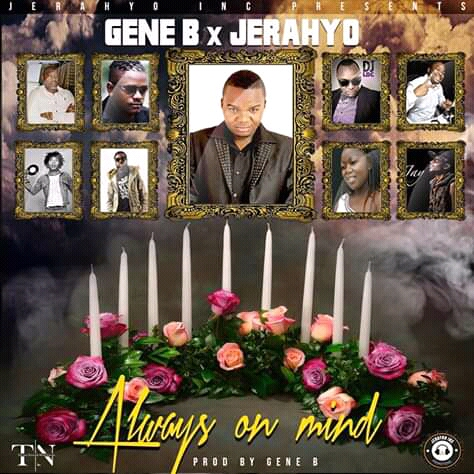Gene B Ft Jerahyo-Always On My Mind.