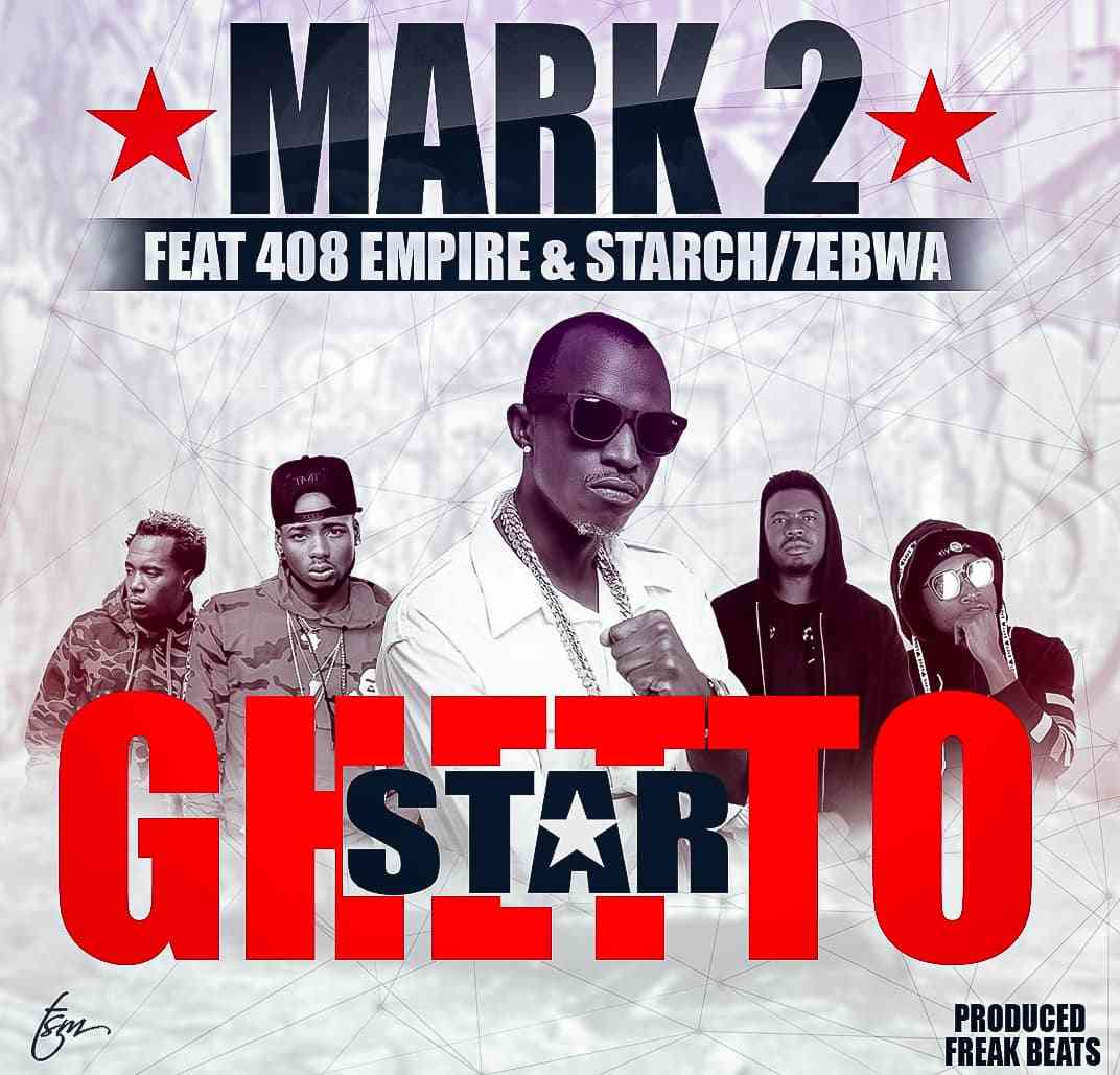 Macky2 Ft 408 Empire x Starch x Zebwa-Ghetto Star.