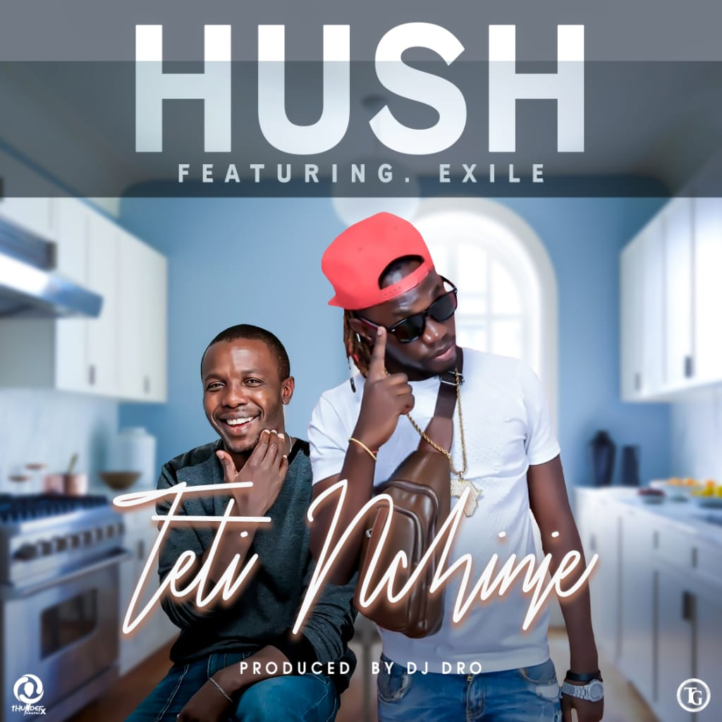 Hush Tiger Ft Izrael-Teti Nchinje.
