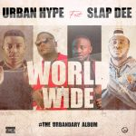 Urban Hype Ft Slapdee-Worldwide [Urbandary Album Out Now]