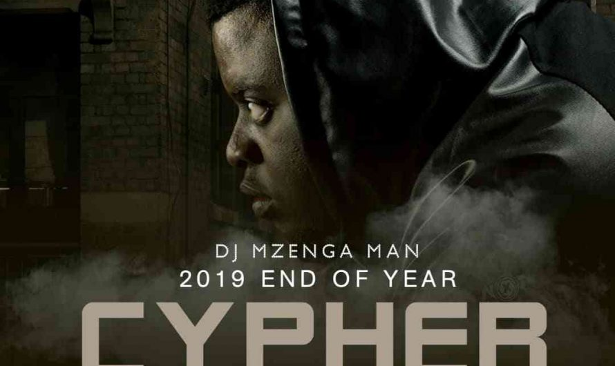 DJ Mzenga Man Ft Various Artists-2019 End Of Year Cypher.