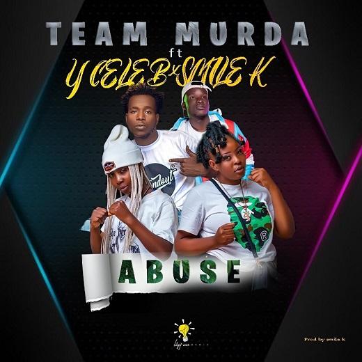 Team Murda Ft Y Celeb & Smile K-Abuse.