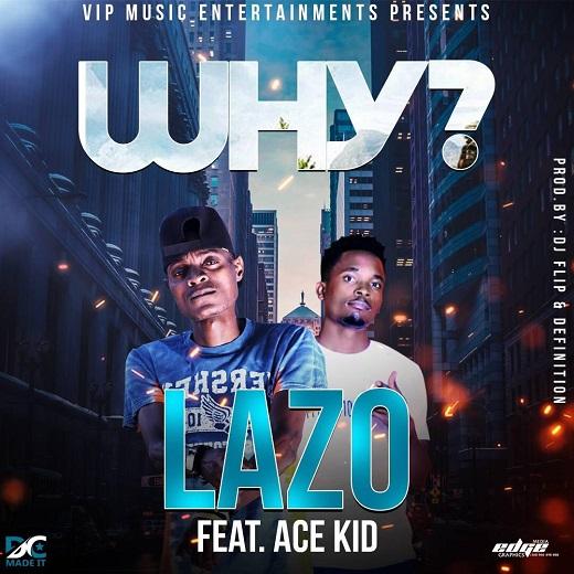 Lazo Ft Ace Kid-Why.