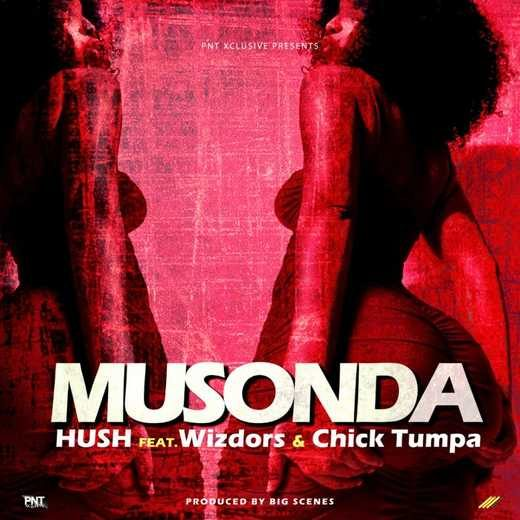 Hush Tiger Ft Wizdors & Chick Tumpa-Musonda.