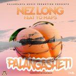 Nez Long Ft Yo Maps-Palangasheti (VIDEO+MP3)