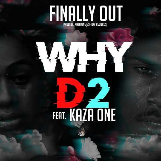 D2 Ft Kaza One-Why.