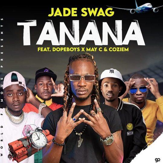 Jade Swag Ft Dope Boys X May C & Coziem-Tanana.